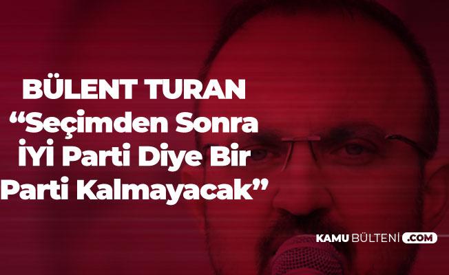 AK Partili Turan: Seçimden Sonra İYİ Parti Kalmayacak
