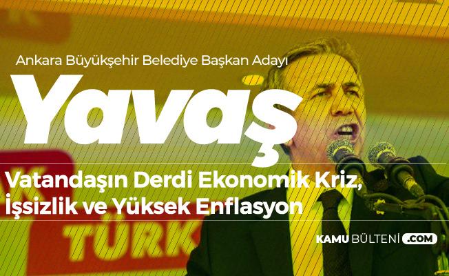 Ankara Büyükşehir Belediye Başkan Adayı Mansur Yavaş: Hükümet 'Niye Kaybettik' Diyecek