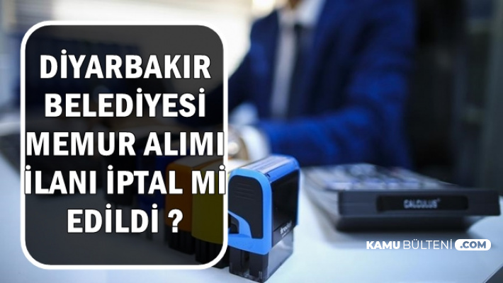 Diyarbakır Belediyesi Memur Alımı İlanı İptal mi Edildi , Sonuçlar Neden Açıklanmıyor?