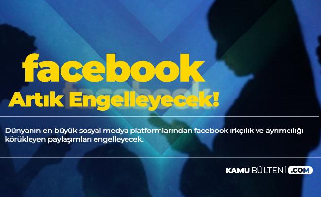 Facebook'tan Flaş Karar! Artık O Paylaşımlar Engellenecek