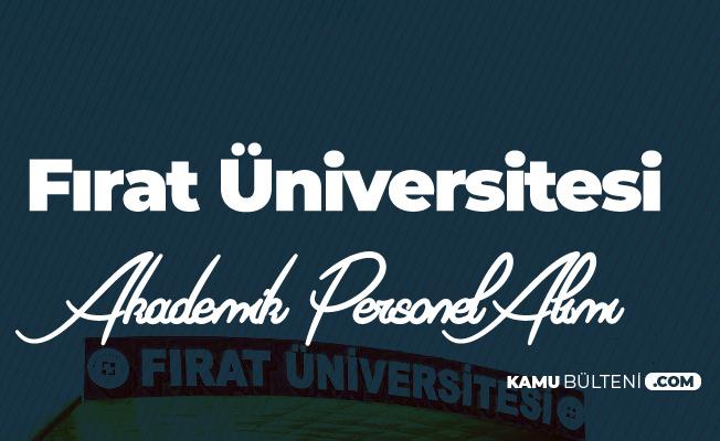 Fırat Üniversitesi'ne 2 Akademik Personel Alımı Yapılacak