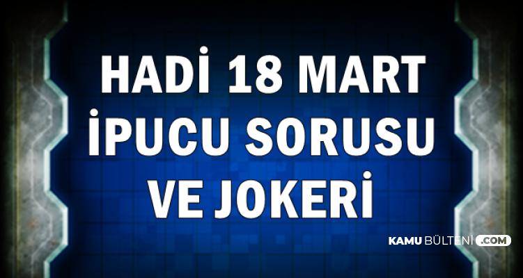 Hadi 18 Mart İpucu Sorusu ve Joker Kodu: Kahta İlçesi Yakınlarındaki Dağ Hangi İl Sınırları İçinde?