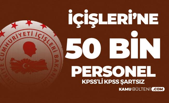 İçişleri Bakanlığı'na KPSS'li ve KPSS Şartsız 50 Bin Yeni Personel (Astsubay, Polis Alımı, Bekçi Alımı)