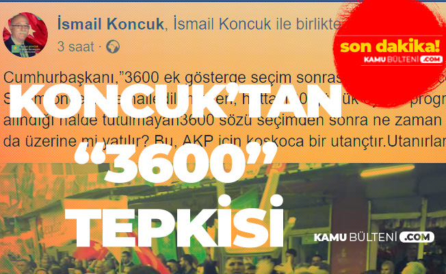 İYİ Partili İsmail Koncuk'tan 3600 Ek Gösterge Tepkisi : Seçim Öncesinde Halledilemeyen...