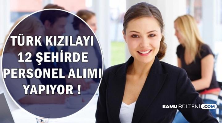 Kızılay 12 Şehirde Yeni Personel Alımı Yapıyor-KPSS Şartsız