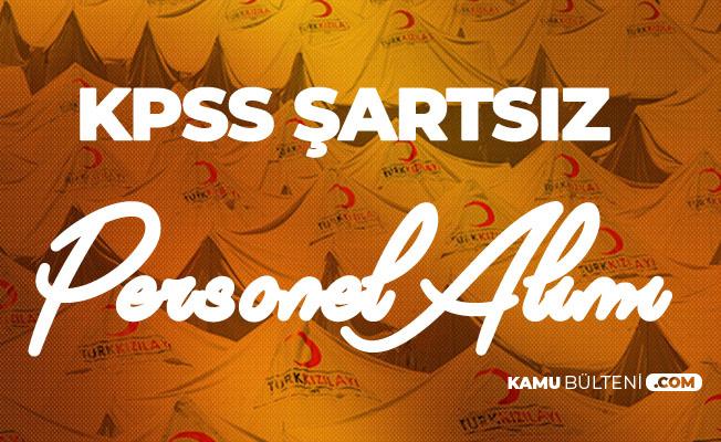 Kızılay KPSS Şartsız Yeni Personel Alımı Duyurusu Yayımladı