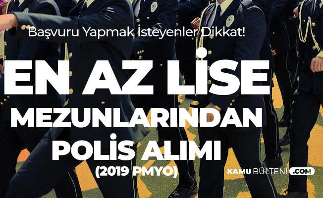 Lise Mezunlarından Polis Adayı Öğrenci Alımı için Önemli Gelişme! 2019 PMYO Başvurusu Yapmak İsteyen Gençler Dikkat!
