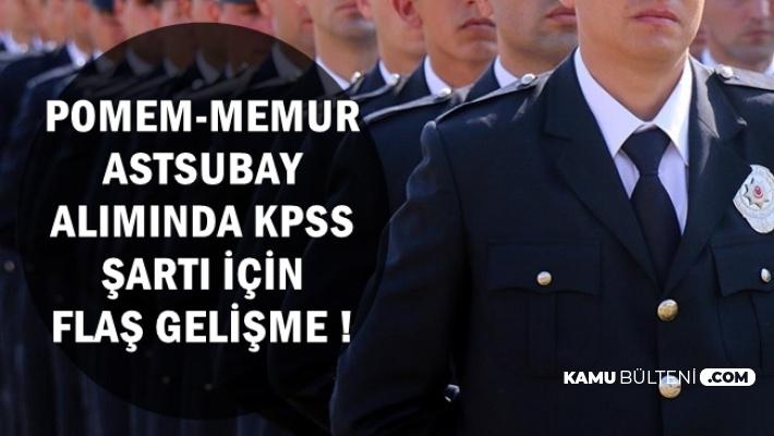 Astsubay-Polis ve Adliye ile CTE Kamu Personeli Alımında KPSS Şartı İçin Flaş Gelişme
