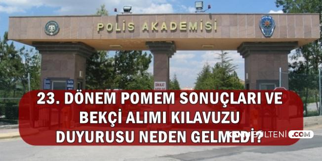 23. Dönem Polis Alımında POMEM'lere Dağılım Açıklandı (Bekçilik ile POMEM Mülakat Sonucu Duyurusu)