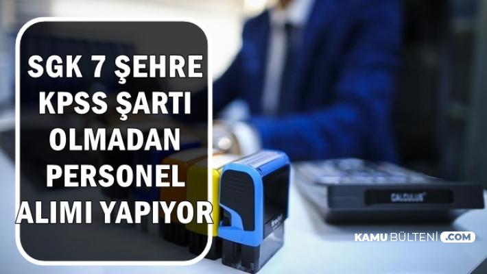Sosyal Güvenlik (SGK) KPSS'sız Kamu Personeli Alımı-İşte Başvuru Şartları 2019