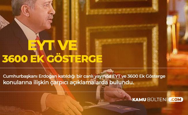 Son Dakika: Cumhurbaşkanı Erdoğan'dan 3600 Ek Gösterge ve EYT Açıklamaları