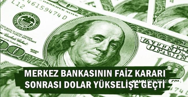 Son Dakika: Merkez'in Faiz Kararı Sonrası Dolar Yükselişe Geçti