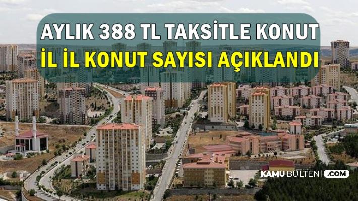 TOKİ'den 388 TL Taksitle Ev: İl İl Satıştaki Konutlar Açıklandı