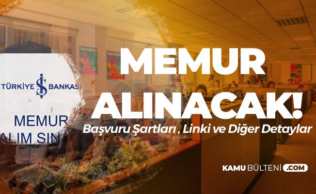 Türkiye İş Bankası Memur Alımı Sınav Başvuru Şartları ve Tarihleri Açıklandı