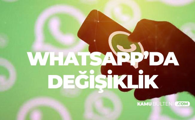 Whatsapp'ta Olay Yaratacak Değişiklik! Kullanıcıların Tepkisi Şimdiden Başladı