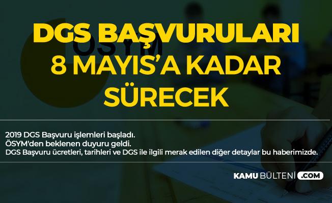 2019 DGS Başvuruları 8 Mayıs'a Kadar Sürecek