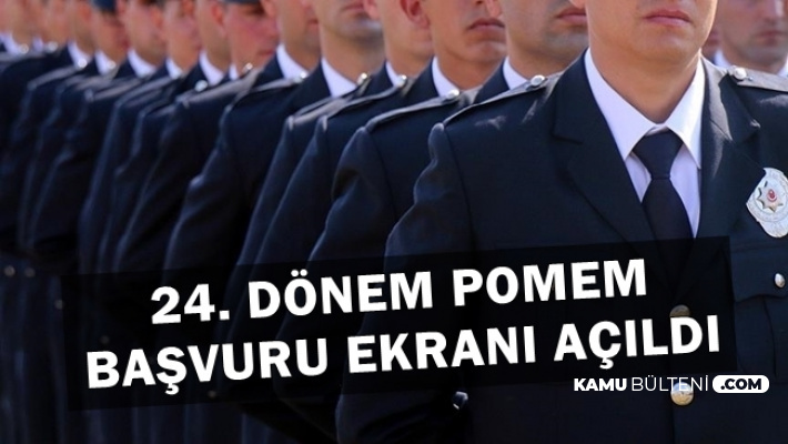 24. Dönem POMEM 3 Bin Polis Alımı Başvuru Ekranı Açıldı (Pa.edu.tr Başvuru Formu)