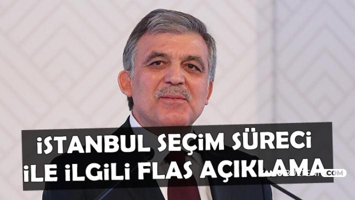 Abdullah Gül'den Flaş İstanbul Seçimleri Açıklaması