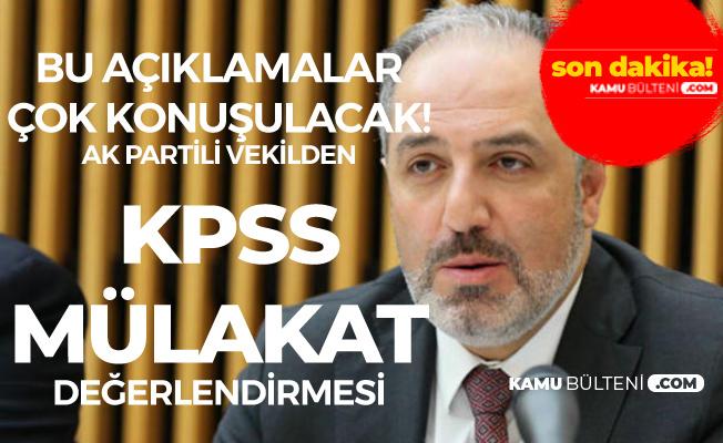 AK Partili Vekilden Flaş KPSS ve Mülakat Açıklaması
