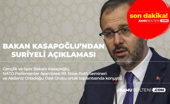 Bakan Kasapoğlu'ndan Suriyeli Açıklaması : Dünyanın En Cömert Ülkesi Türkiye'dir