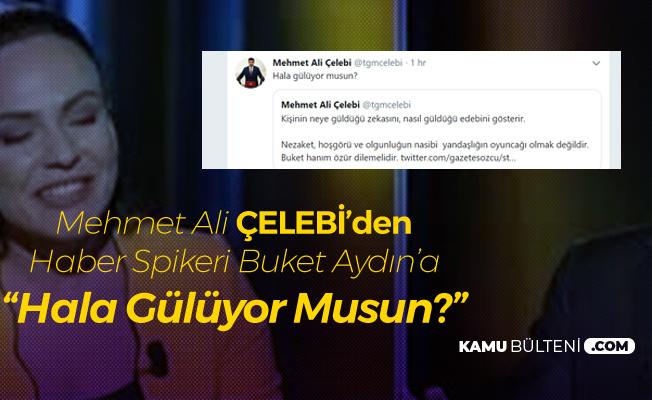 CHP'li Mehmet Ali Çelebi'den Haber Spikeri Buket Aydın'a : Hala Gülüyor Musun?