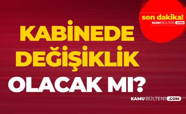 Cumhurbaşkanı Erdoğan'dan 'Kabine Değişikliği Olacak Mı?' Sorusuna Yanıt Geldi