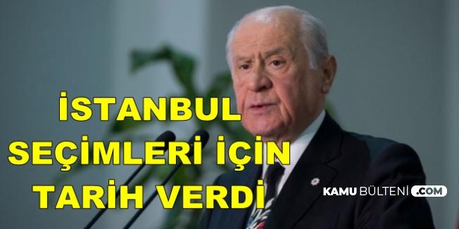 Devlet Bahçeli'den Kritik İstanbul Seçimi Açıklaması: Tarih Verdi
