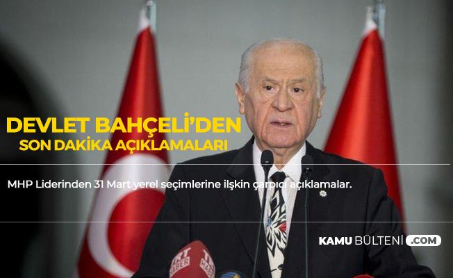 Devlet Bahçeli'den Son Dakika İstanbul , Ankara ve Iğdır Açıklaması