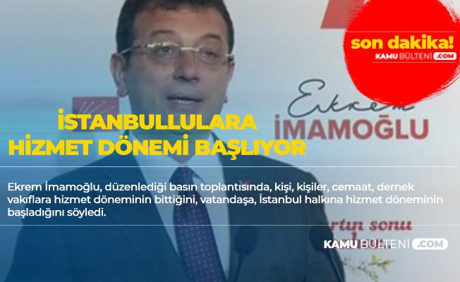 Ekrem İmamoğlu: Kişiye, Kişilere, Gruplara, Cemaatlere , Derneklere Hizmet İşi Bitti, İstanbullulara Hizmet Dönemi Başlayacak