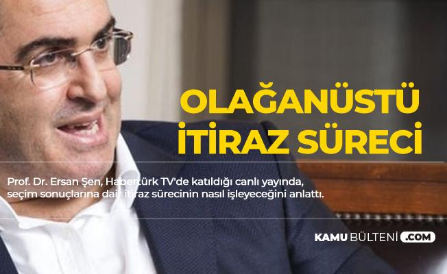 Ersan Şen: İstanbul için Olağanüstü İtiraz Mazbatanın Ardından Yapılacak