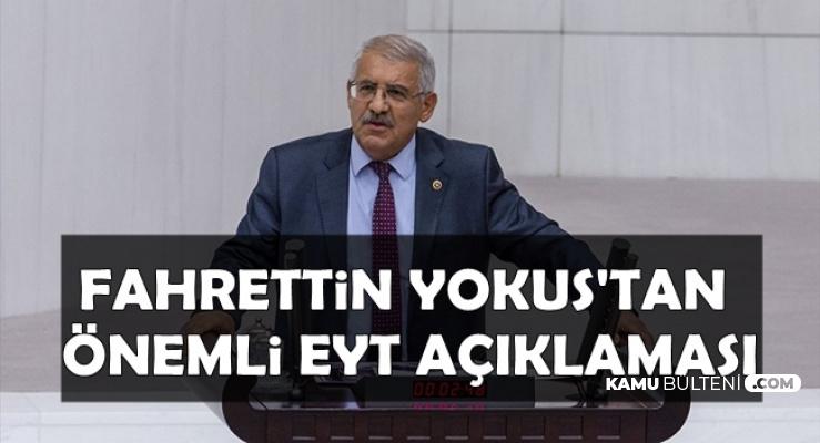 Fahrettin Yokuş'tan EYT Açıklaması
