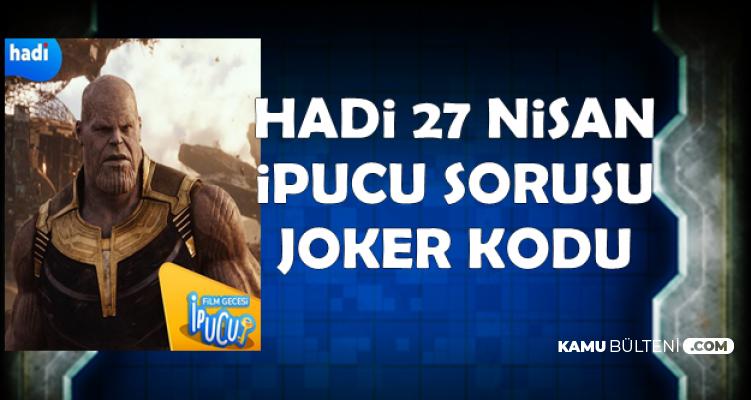 Hadi 27 Nisan İpucu ve Joker Kodu: Thanos Zihin Taşını Hangi Karakterden Aldı?