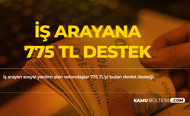 İş Arayanlara 775 TL Devlet Yardımı ! İşte Şartlar