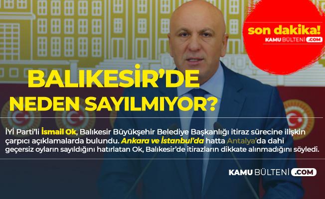 İsmail Ok : Balıkesir Halkı Tüm Oyların Sayılmasını İstiyor