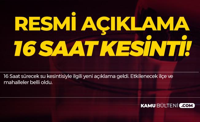 İstanbul'da 16 Saatlik Su Kesintisi! Etkilenecek İlçeler Açıklandı