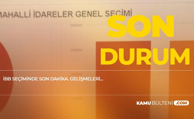 İstanbul'daki Sayım Sürüyor! YSK'nın 18.00'deki Verisine Göre İşte Son Durum