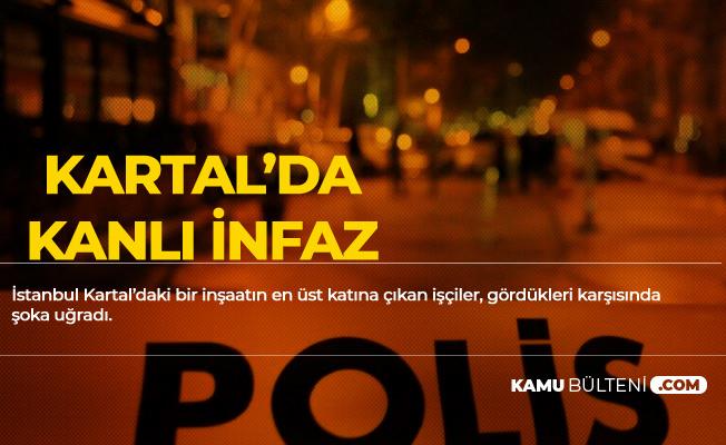 İstanbul Kartal'da Korkunç İnfaz! Elleri Ayakları Bağlı Halde Bulundu