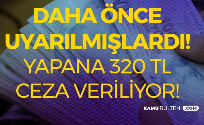 İstanbul Mülki Amirliği Daha Önce Uyarmıştı! Yapanlara 320 TL Ceza