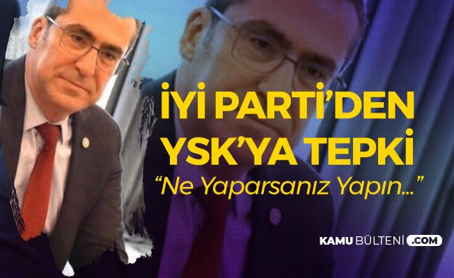 İYİ Parti'den 'Büyükçekmece' Kararı Sonrası YSK'ya 'Balıkesir , Manisa ve Beypazarı' Hatırlatması