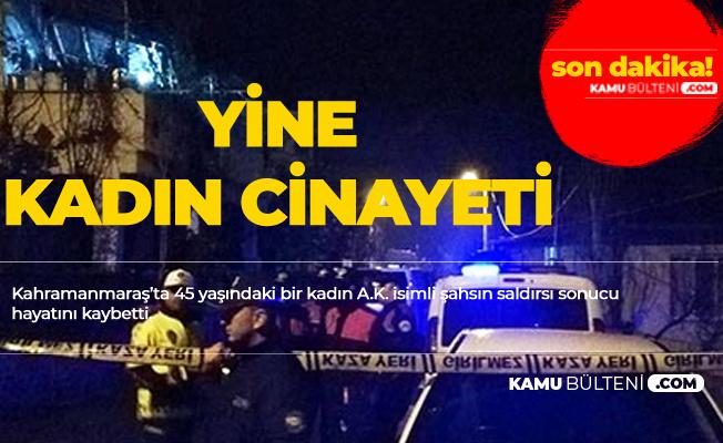 Kahramanmaraş'ta Dehşet! Başından Vurulan Kadın Hayatını Kaybetti