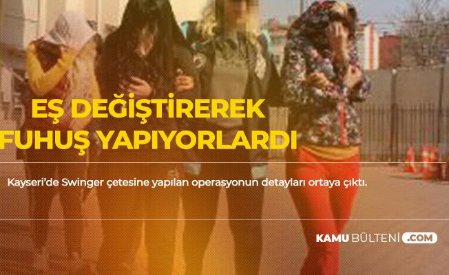 Kayseri'de Eş Değiştirerek Fuhuş Yaptırıyorlardı! Akılalmaz Yöntemleri Ortaya Çıktı!