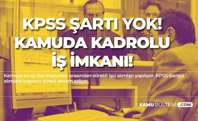 KPSS Şartsız ve KPSS ile İŞKUR üzerinden Kadrolu 400 İşçi Alımı Yapılıyor