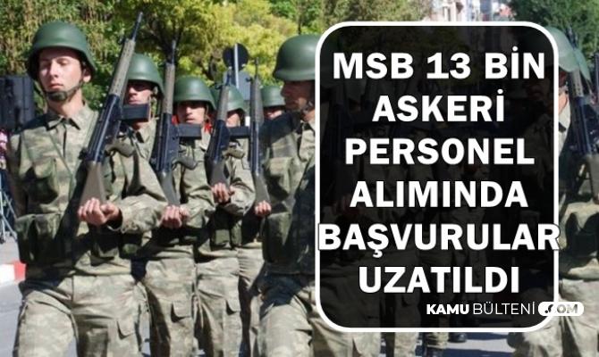 MSB Kara Kuvvetleri Askeri Personel Alımı Başvuru Tarihi Uzatıldı