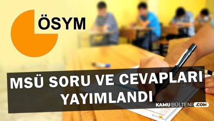 MSÜ Sınav Soru ve Cevapları Yayımlandı-Son Dakika ÖSYM Duyurusu