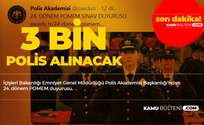 Polis Akademisi Başkanlığı 3 Bin Polis Alımı (24. Dönem POMEM) Duyurusu