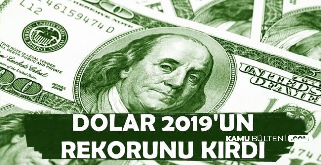 Son Dakika: Dolar Kuru 2019 Rekorunu Kırdı (Dolar/TL)