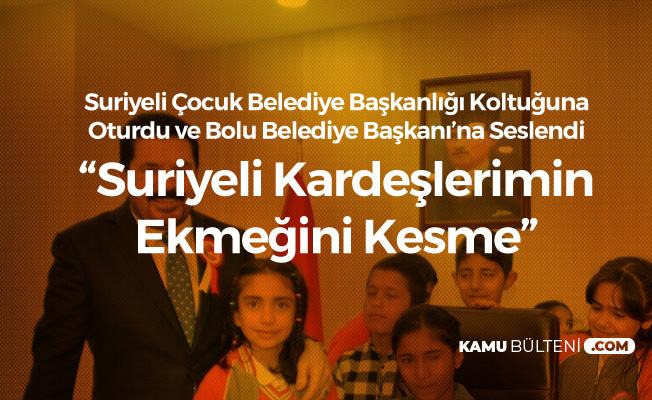 Suriyeli Çocuk Başkanlık Koltuğuna Oturdu :Bolu Belediye Başkanım Suriyeli Kardeşlerimin Ekmeğini Kesme