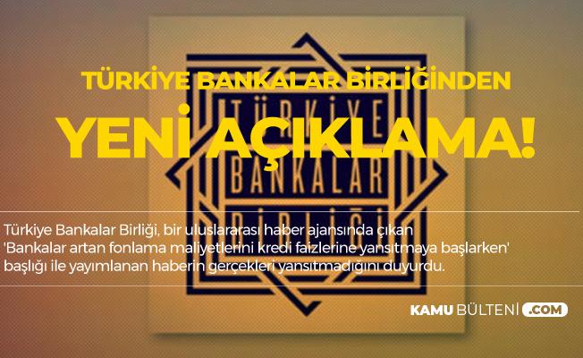 Türkiye Bankalar Birliğinden Yeni Açıklama! O Haberler Gerçek Değil