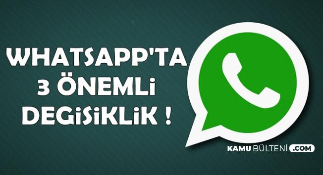 WhatApp'a 3 Yeni Özellik