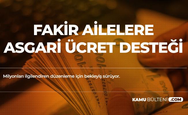 Yeni Sistemle Birlikte Fakir Ailelere Asgari Ücret Desteği Verilecek!